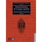 Sintaxis histórica de la lengua española. Tercera parte: Adverbios, preposiciones y conjuciones. Relaciones interoracionales. Volumen 2