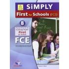 Simply Cambridge first for schools. Student's book. FCE. Con espansone online. Per le Scuole superiori