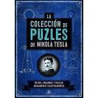 La Colección de Puzles de Nikola Tesla. Retos, Enigmas y Puzles ¡Realmente Electrizantes!