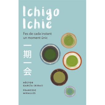 Ichigo-ichie. Fes de cada instant un moment únic