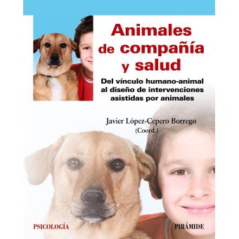 Animales de compañía y salud. Del vínculo humano-animal al diseño de intervenciones asistidas por animales