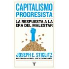Capitalismo progresista. La respuesta a la era del malestar