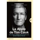 La Apple de Tim Cook. Cómo trabaja el enigmático sucesor de Steve Jobs que llevó a Apple a lo más alto