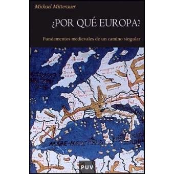 ¿Por qué Europa? Fundamentos medievales de un camino singular