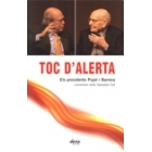 Toc d'alerta. Els presidents Pujol i Barrera conversen amb Salvador Cot