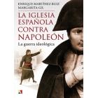 La Iglesia española contra Napoleón. La guerra ideológica