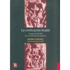 La civilización feudal. Europa del año mil a la colonización de América