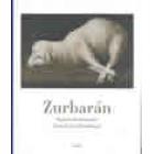 Zurbarán. Pintor del misticismo