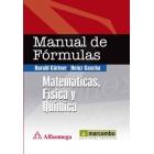 Manual de fórmulas. Matemáticas, Física y Química
