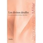 Los divinos detalles. Los cursos psicoanaliticos de Jacques Alain.Miller