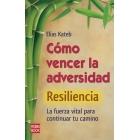Como vencer la adversidad (Resiliencia) La fuerza vital para continual tu camino