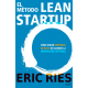 El método Lean Startup. Cómo crear empresas de éxito utilizando la innovación continua