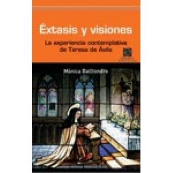 Éxtasis y visiones: la experiencia contemplativa de Teresa de Ávila