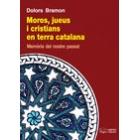 Moros, jueus i cristians en terra catalana. Memòria del nostre passat
