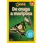 De oruga a mariposa (Nivel 1 National Geographic KIDS)