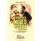 Terror en el Museo de Cera. Incluye el guión inédito