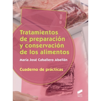Tratamiento de preparación y conservación de los alimentos. cuaderno de prácticas