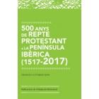 500 anys de repte protestant a la Península Ibèrica (1517-2017)