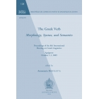 The Greek Verb. Morphology, Syntax, and Semantics: Proceedings of the 8th International Meeting of Greek Linguistics. Agrigento, October 1-3, 2009 ... (BCILL))