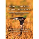 Una golondrina no hace primavera. Reflexiones para amantes de la naturaleza? incluida la humana
