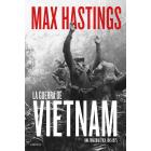 La guerra de Vietnam. Una tragedia épica, 1945-1975