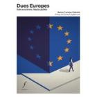 Dues Europes. Èxit econòmic, fracàs polític