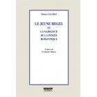 Le jeune Hegel et la naissance de la pensée romantique