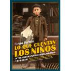 Lo que cuentan los niños. Entrevistas a niños trabajadores (1930-1931)