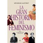 La gran historia del feminismo. De la Antigüedad hasta nuestros días
