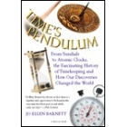 Time's pendulum (From sundials to atomic cloks, the fascinating histor