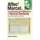 «Affectt. Marcel._» The selected correspondence of Marcel Duchamp (Critical edition with english translation)