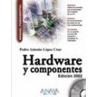 Hardware y componentes. Edición 2002