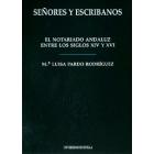 Señores y escribanos. El notariado andaluz entre los siglos XIV y XVI