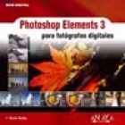 Photoshop elements 3. Para fotógrafos digitales