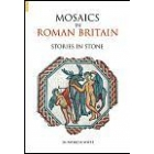 Mosaics in Roman Britain:stories in stone