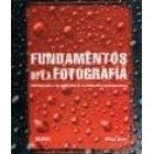 Fundamentos de la fotografía. Introducción a los principios de la fotografía contemporánea