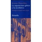 La arquitectura gótica y la escolástica. (Prólogo de Joaquín Yarza Luaces)