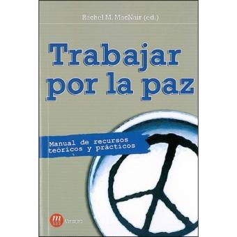 Trabajar por la paz. Manual de recursos teóricos y prácticos