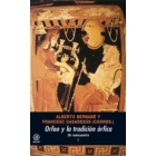Orfeo y la tradición órfica: un reencuentro (2 vols.)