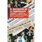 El secuestro de la democracia. Corrupción y dominación política en la España actual
