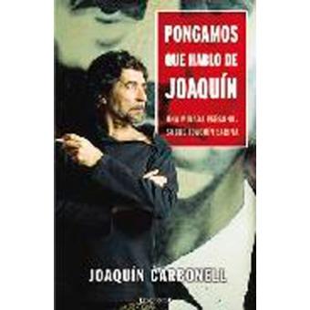 Pongamos que hablo de Joaquín