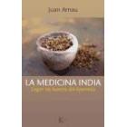 La medicina india. Según las fuentes del ayurveda