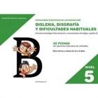 Dislexia Nivel.5. Disgrafía y dificultades habituales. Para chicos y chicas de 13 a 15 años