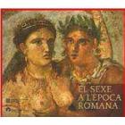 El sexe a l'època romana (Catàleg de l'exposició, Museu d'Arqueología de Catalunya 2014)
