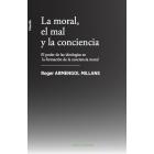 La moral, el mal y la conciencia: el poder de las ideologías en la formación de la conciencia moral
