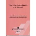 ¿Que es innovar en educación en el siglo XXI? Fórum Eurpeo de Administradores de la Educación de Cataluña (FEAEC)