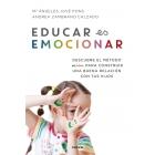 Educar es emocionar. Descubre el método AEIOU para construir una buena relación con tus hijos