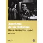 Anatomía de un fantasma. Historia clínica del cine español