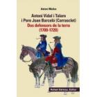 Antoni Vidal i Talarn i Pere Joan Barceló (Carrasclet). Dos defensors de la Terra (1700-1720)