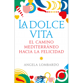 La dolce vita: el camino mediterráneo hacia la felicidad
